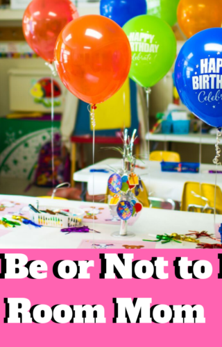 To be or not to be… Room Mom? The REAL Pros and Cons of being Room Mom